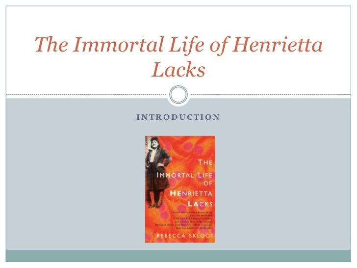 The Immortal Life of Henrietta          Lacks          INTRODUCTION