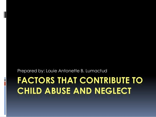 An opinion on child abuse and the negative impact on the growing child