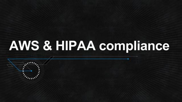 HIPAA compliance EC2 S3 EBS Glacier Application deployment File storage Snapshots Long-term data retention BAA-Covered Ser...