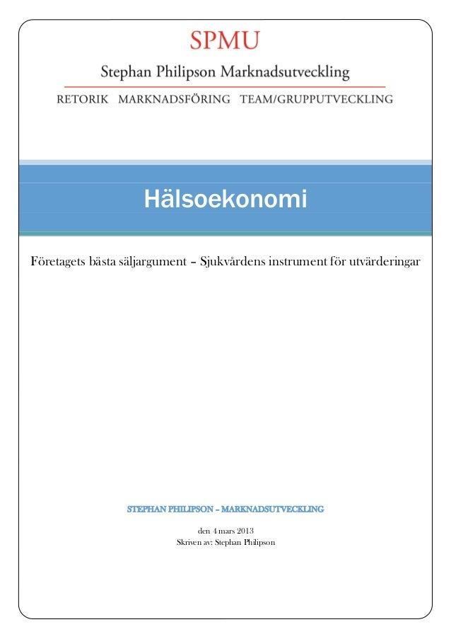 HälsoekonomiFöretagets bästa säljargument – Sjukvårdens instrument för utvärderingar                 STEPHAN PHILIPSON – M...