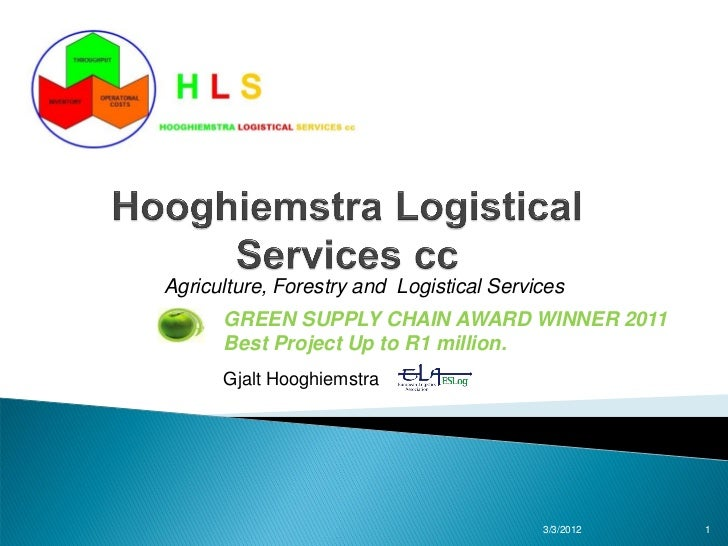 Agriculture, Forestry and Logistical Services      GREEN SUPPLY CHAIN AWARD WINNER 2011      Best Project Up to R1 million...