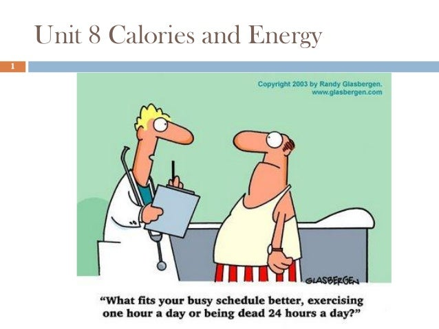 Unit 8 Calories and Energy 1