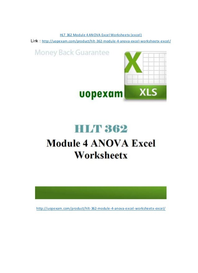 HLT 362 Module 4 ANOVA Excel Worksheetx (excel) Link : http://uopexam.com/product/hlt-362-module-4-anova-excel-worksheetx-...