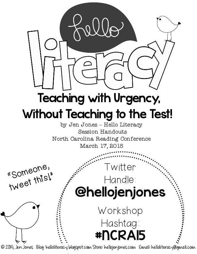 Teaching with Urgency, Without Teaching to the Test! by Jen Jones – Hello Literacy Session Handouts North Carolina Reading...