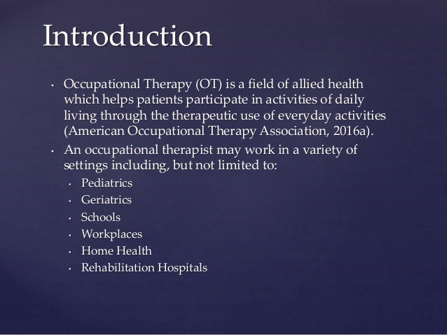 an introduction to the research of occupational therapy Evidence-based practice (ebp) is one of the driving forces in current healthcare practice occupational therapists recognise the need for research and for an evidence-based approach to interventions, but can need guidance on how to do this.