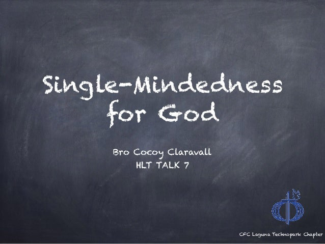 CFC Laguna Technopark Chapter Single-Mindedness for God Bro Cocoy Claravall HLT TALK 7