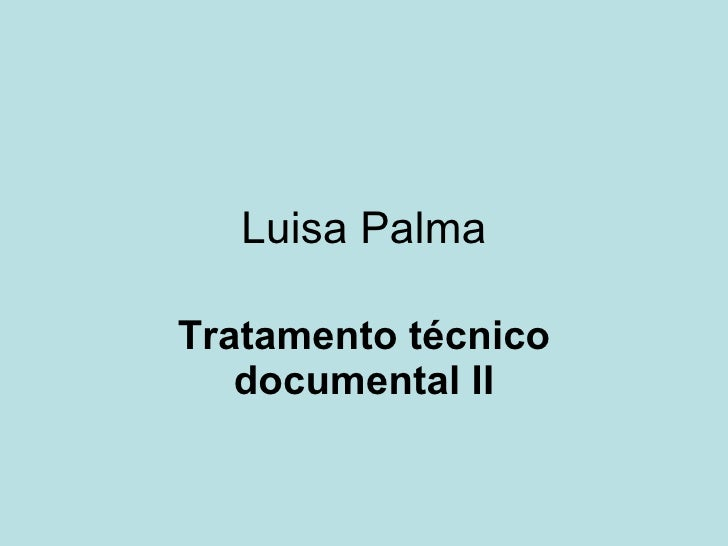 Luisa Palma Tratamento técnico documental II