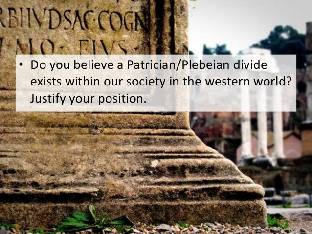 an analysis of equality between the patricians and plebs The only difference between the plebeian council after  and brought the plebeians to a level of full political equality with the patricians  an analysis of the.