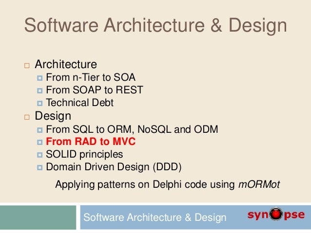 Software Architecture & Design  Architecture  From n-Tier to SOA  From SOAP to REST  Technical Debt  Design  From SQ...