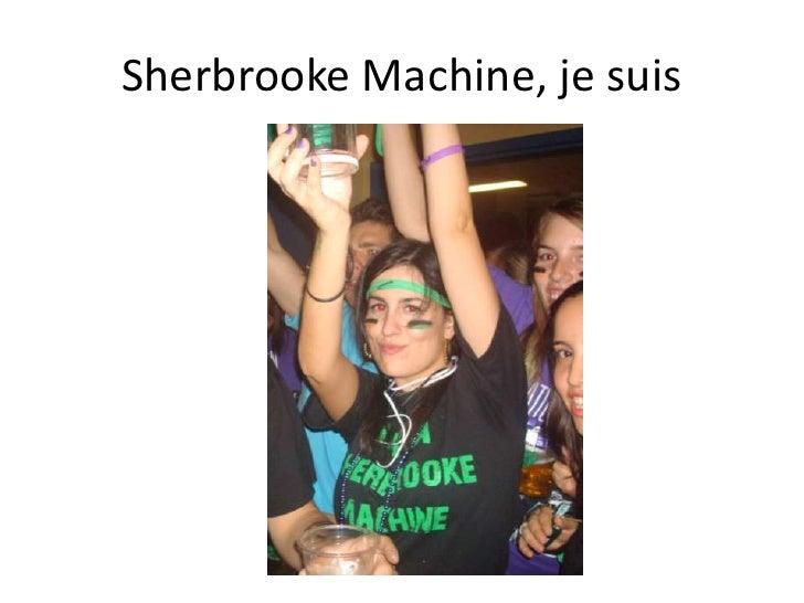 Sherbrooke Machine, je suis<br />