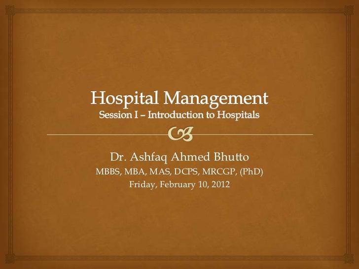 Dr. Ashfaq Ahmed BhuttoMBBS, MBA, MAS, DCPS, MRCGP, (PhD)       Friday, February 10, 2012