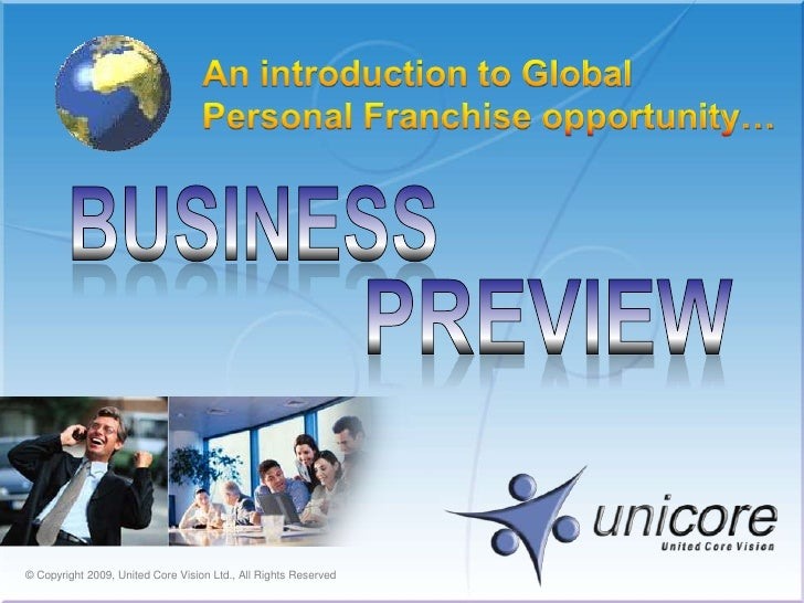 An introduction to GlobalPersonal Franchise opportunity… <br />Business<br />Preview<br />© Copyright 2009, United Core Vi...
