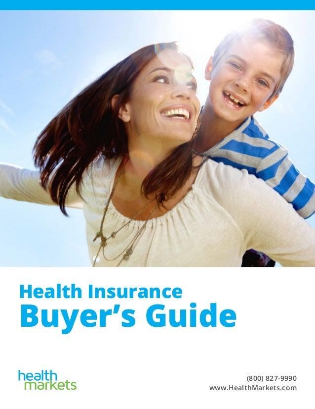 Health Insurance Buyer's Guide (800) 827-9990 www.HealthMarkets.com