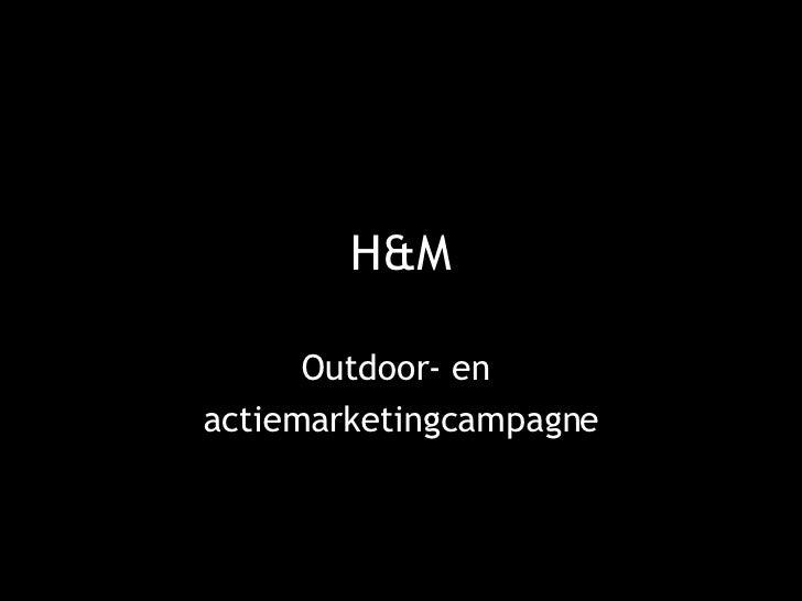 H&M Outdoor- en  actiemarketingcampagne
