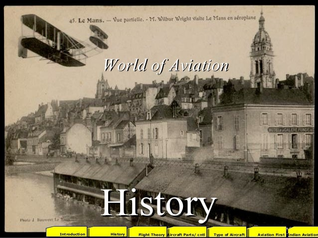 HistoryHistory World of AviationWorld of Aviation 2001Aviation FirstType of AircraftAircraft Parts/ cntlFlight TheoryHisto...