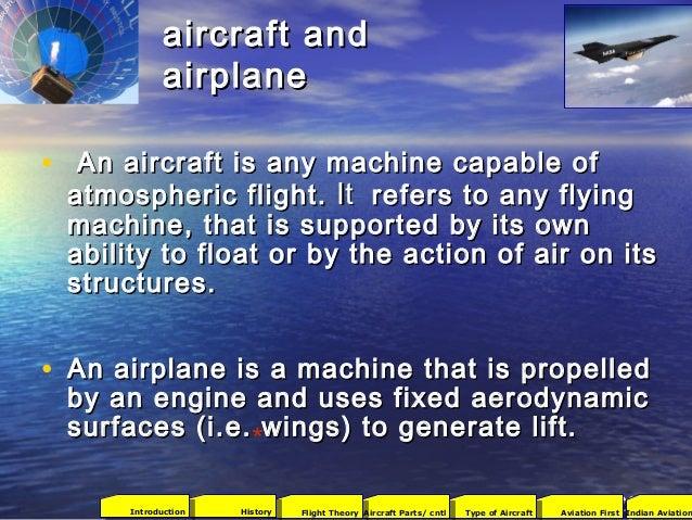 aircraft andaircraft and airplaneairplane • An aircraft is any machine capable ofAn aircraft is any machine capable of atm...