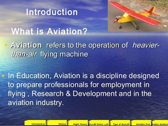 • In Education, Aviation is a discipline designed to prepare professionals for employment in flying , Research & Developme...