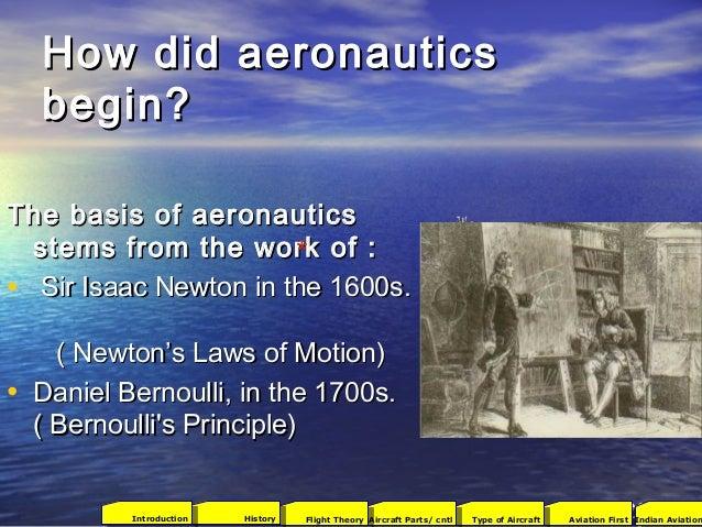 How did aeronauticsHow did aeronautics begin?begin? The basis of aeronauticsThe basis of aeronautics stems from the work o...