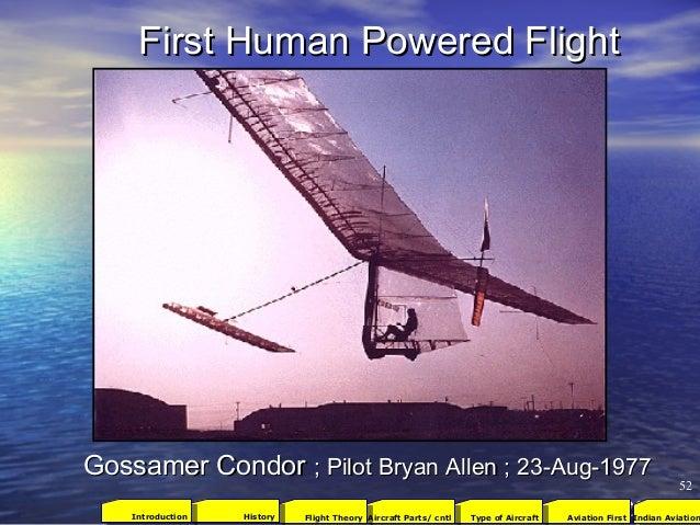 First Human Powered FlightFirst Human Powered Flight Gossamer CondorGossamer Condor ; Pilot Bryan Allen ; 23-Aug-1977; Pil...