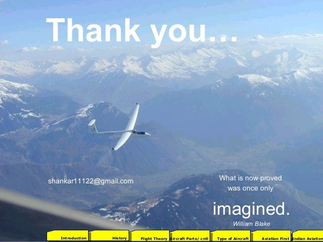 What is now proved was once only imagined. William Blake Thank you… shankar11122@gmail.com 2001Aviation FirstType of Aircr...