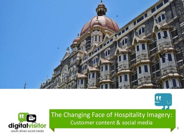 1The Changing Face of Hospitality Imagery:Customer content & social media