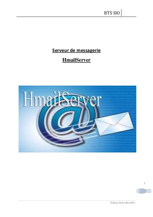 BTS SIOGalaxy Swiss-Bourdin1Serveur de messagerieHmailServer