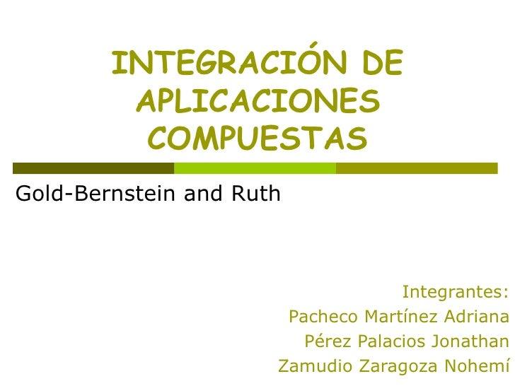 INTEGRACIÓN DE          APLICACIONES           COMPUESTAS Gold-Bernstein and Ruth                                        I...
