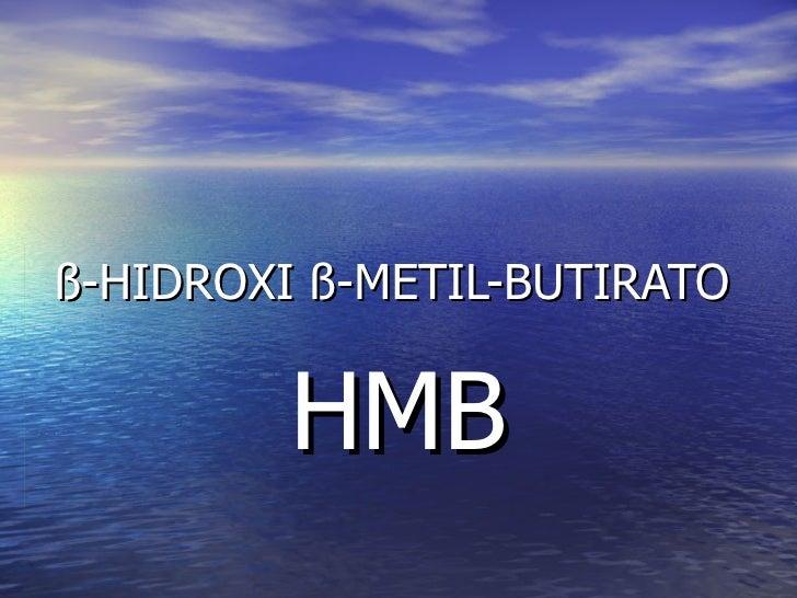 ß- HIDROXI  ß- METIL-BUTIRATO HMB