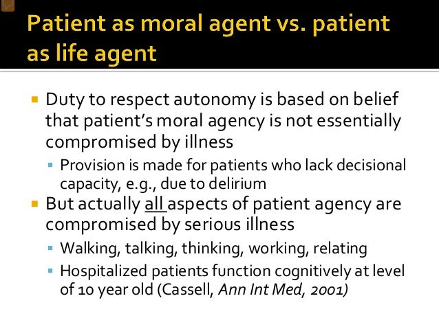""" """"In short, autonomy in the medical context is an aspiration of the curing process-a goal, not a starting position.""""-- Al..."""