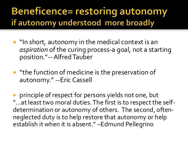 RESPECTING AUTONOMY PROMOTING AUTONOMY Assumes patient's autonomy is intact Assumes patient autonomy is compromised Embrac...