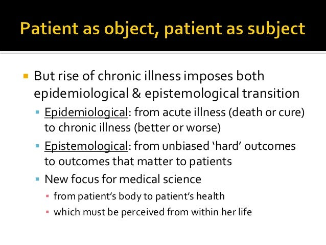  Patient as chooser of health care  Patient as perceiver of health  Patient as health actor