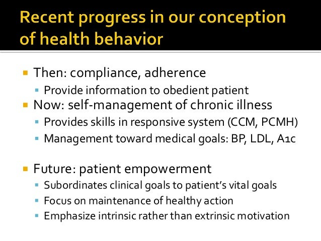 """ Self-management is not just behavior-- but intentional action: confidence/self-efficacy  Bandura: patients """"are agents ..."""