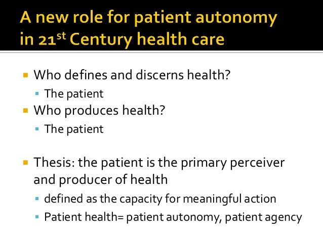  Who defines and discerns health?  The patient  Who produces health?  The patient  Thesis: the patient is the primary...