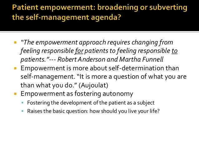  Does empowerment lead to health defined in traditional disease-oriented terms: A1c, LDL  Or is empowerment a part of he...