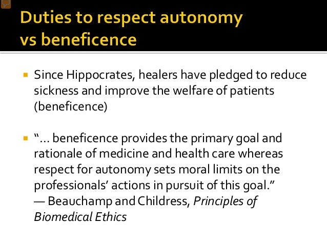  Duty to respect autonomy is based on belief that patient's moral agency is not essentially compromised by illness  Prov...