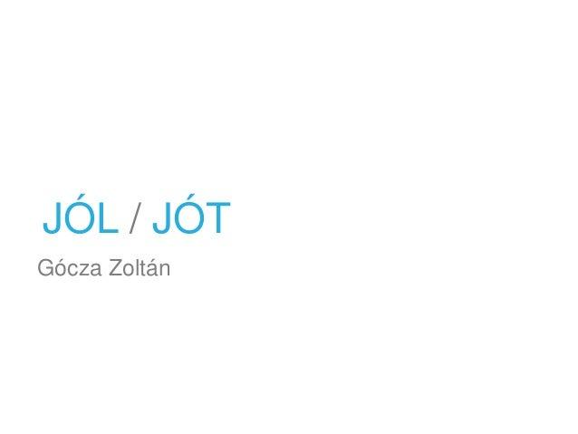 JÓL / JÓT Gócza Zoltán