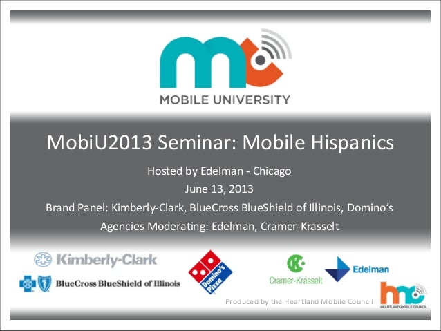 Produced  by  the  Heartland  Mobile  Council Hosted  by  Edelman  -‐  Chicago June  13,  2013 Bran...