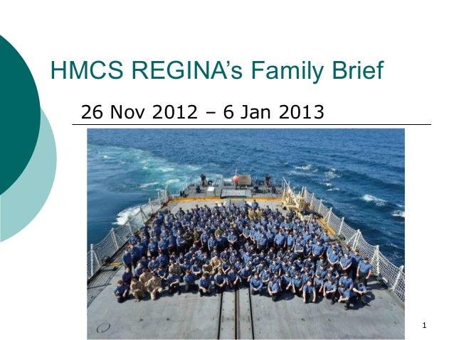 HMCS REGINA's Family Brief  26 Nov 2012 – 6 Jan 2013                             1