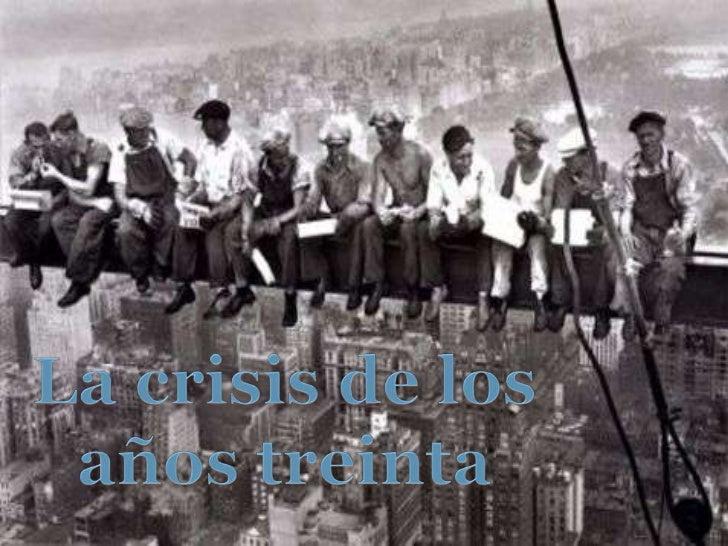 La crisis de los<br />años treinta<br />