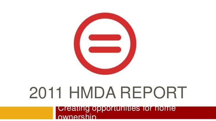 2011 HMDA REPORT<br />Creating opportunities for home ownership<br />