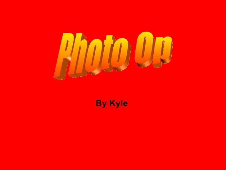 By Kyle  Photo Op