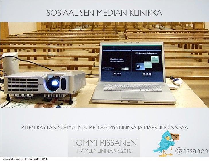 SOSIAALISEN MEDIAN KLINIKKA                 MITEN KÄYTÄN SOSIAALISTA MEDIAA MYYNNISSÄ JA MARKKINOINNISSA                  ...