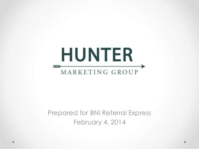 Prepared for BNI Referral Express February 4, 2014