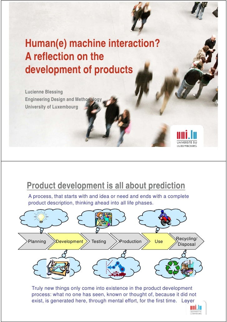 Human(e) machine interaction?A reflection on thedevelopment of productsLucienne BlessingEngineering Design and Methodology...