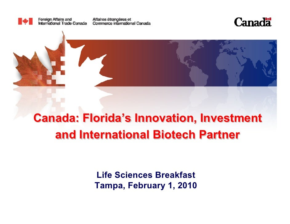 Canada: Florida's Innovation, Investment    and International Biotech Partner             Life Sciences Breakfast         ...