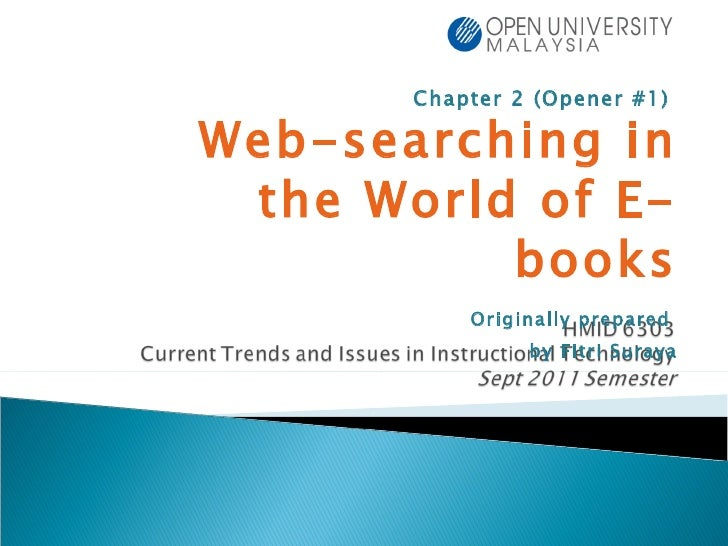 Chapter 2 (Opener #1)  Web-searching in the World of E-books Originally prepared  by Fitri Suraya