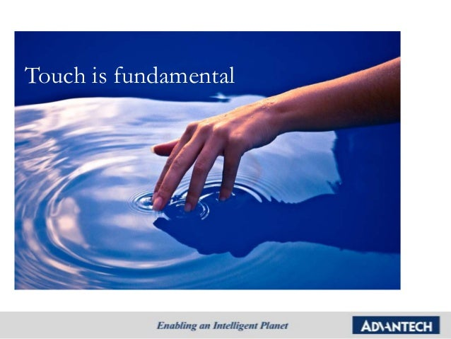 Touch is fundamental