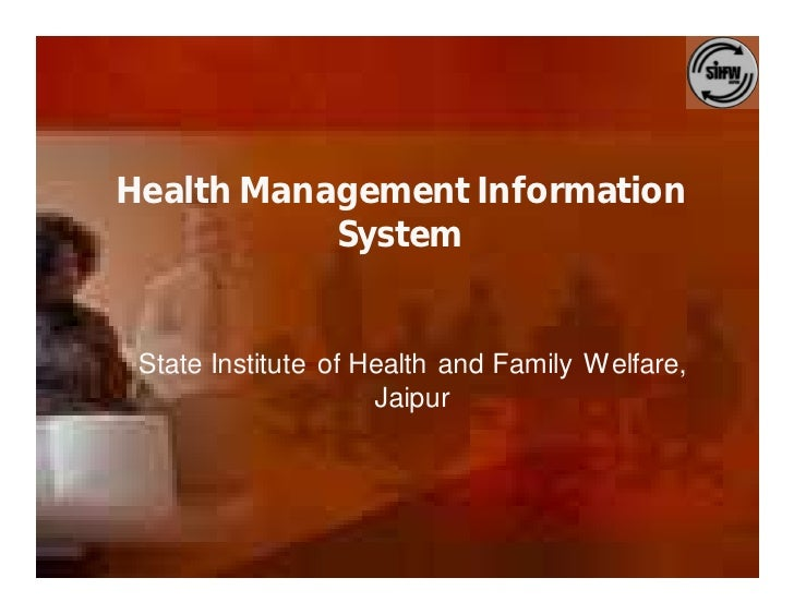 Health Management Information            System    State Institute of Health and Family Welfare,                      Jaip...