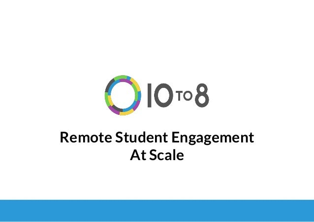 Remote Student Engagement At Scale