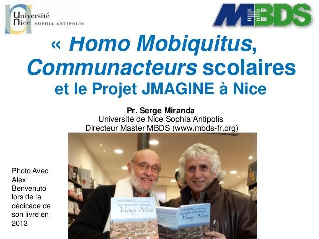 « Homo Mobiquitus, Communacteurs scolaires et le Projet JMAGINE à Nice Pr. Serge Miranda Université de Nice Sophia Antipol...